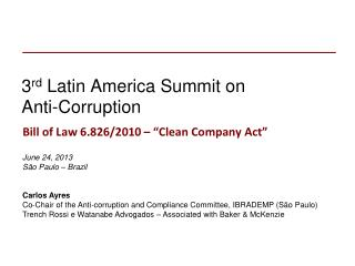 3 rd  Latin America Summit on Anti-Corruption
