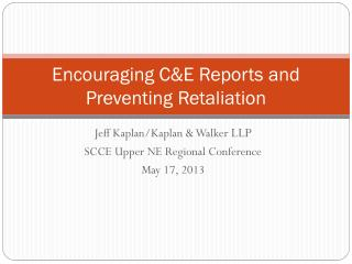 Encouraging C&E Reports and Preventing Retaliation