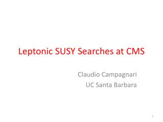Leptonic  SUSY Searches at CMS