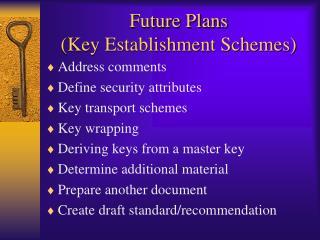 Future Plans Key Establishment Schemes