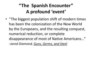 """The  Spanish Encounter""  A profound 'event'"