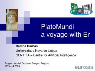PlatoMundi      a voyage with  Er