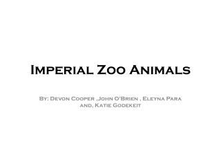 Imperial Zoo  Animals
