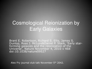 Cosmological  Reionization  by Early Galaxies