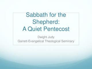 Sabbath for the Shepherd:  A Quiet Pentecost