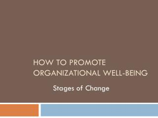 How to Promote Organizational Well-Being