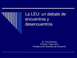 La  LEU: un debate de encuentros y desencuentros