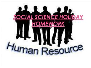 SOCIAL SCIENCE HOLIDAY HOMEWORK