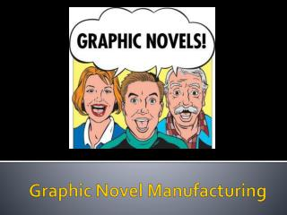 Graphic Novel Manufacturing