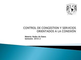 CONTROL DE CONGESTION Y SERVICIOS ORIENTADOS A LA CONEXIÓN