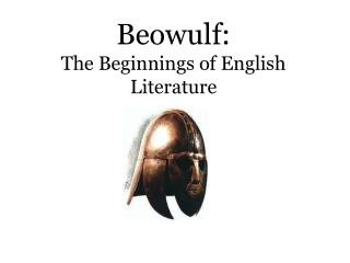 Beowulf: The Beginnings of English Literature