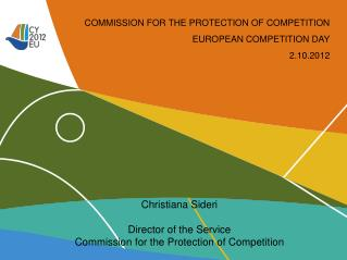 COMMISSION FOR THE PROTECTION OF COMPETITION EUROPEAN  COMPETITION  DAY 2.10.2012