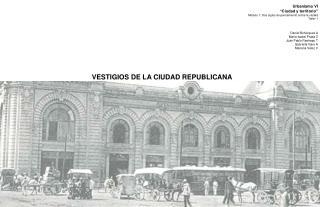 """Urbanismo VI """"Ciudad y territorio"""" Módulo 1: Dos siglos de pensamiento sobre la ciudad Taller 1"""