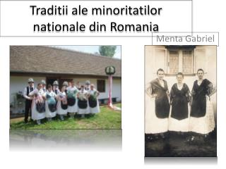 Traditii  ale  minoritatilor nationale  din Romania