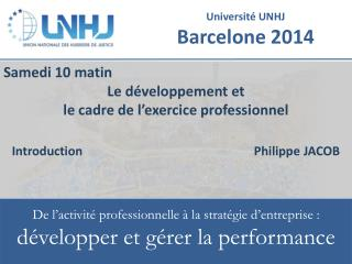 Samedi 10 matin Le  développement  et le  cadre de l'exercice  professionnel