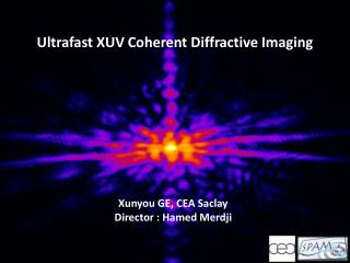 Ultrafast XUV Coherent  D iffractive  I maging