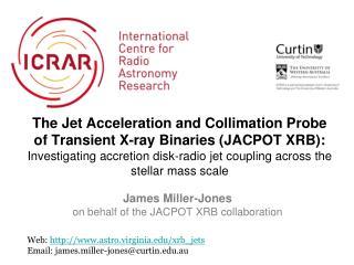 James Miller-Jones o n behalf of the JACPOT XRB collaboration