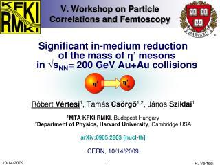 V.  Workshop on Particle Correlations and  Femtoscopy
