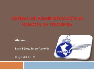 SISTEMA DE ADMINISTRACION DE FONDOS DE TESORERÍA
