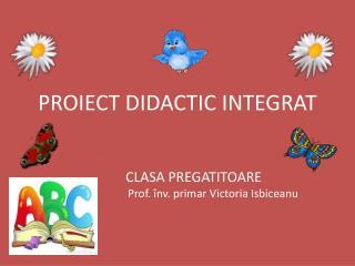 PROIECT DIDACTIC INTEGRAT