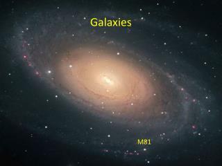 Galaxies Galaxies M81