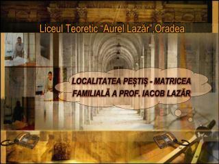 """Liceul Teoretic  """" Aurel Lazăr """",Oradea"""