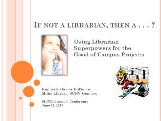 If not a librarian, then a . . . ?