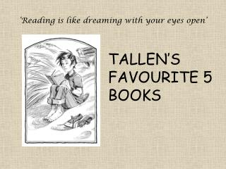 'Reading is like dreaming with your eyes open'