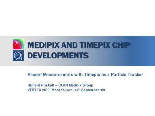 Medipix and Timepix chip developments
