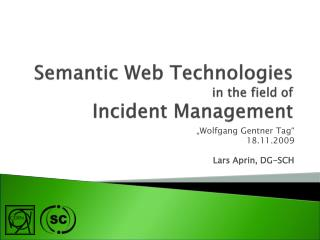 Semantic Web Technologies  in the field of  Incident Management