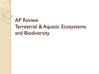 AP Review  Terrestrial & Aquatic Ecosystems and Biodiversity