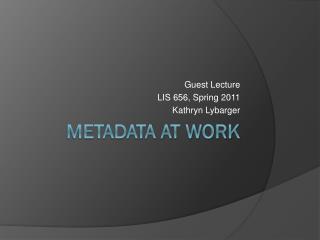 Metadata at work