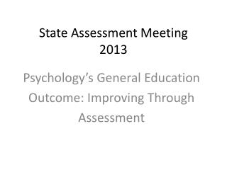 State Assessment Meeting 2013