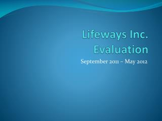 Lifeways Inc. Evaluation