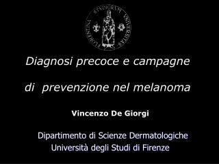 Vincenzo  De  Giorgi Dipartimento di Scienze Dermatologiche  Università degli Studi di Firenze