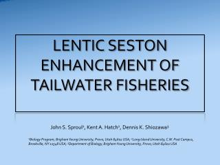 LENTIC SESTON ENHANCEMENT OF TAILWATER FISHERIES