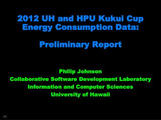 2012 UH and HPU  Kukui  Cup Energy Consumption Data: Preliminary Report