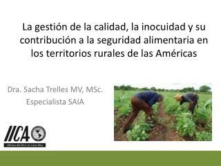 Dra. Sacha Trelles MV,  MSc . Especialista SAIA