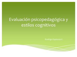 Evaluación psicopedagógica y estilos cognitivos