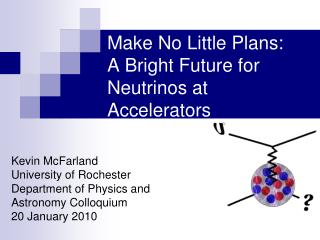 Make No Little Plans:  A Bright Future for Neutrinos at  Accelerators