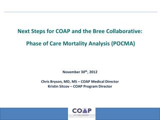 Next Steps for COAP and the Bree Collaborative:   Phase of Care Mortality Analysis (POCMA)