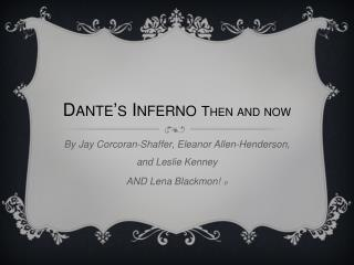 Dante's Inferno  Then and now