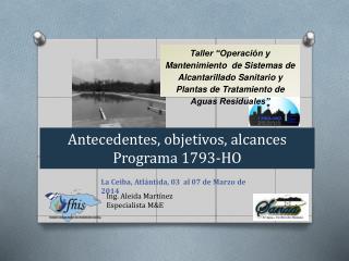 Antecedentes, objetivos,  alcances Programa 1793-HO
