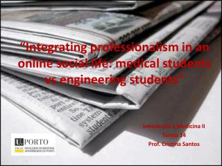 """Integrating professionalism in an online social life: medical students  vs  engineering students"""