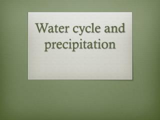 Water cycle and precipitation