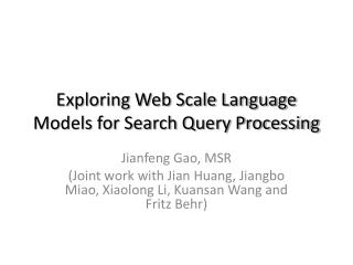Exploring Web Scale Language Models for Search Query Processing