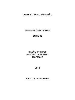 TALLER 5 CENTRO DE DISEÑO TALLER DE CREATIVIDAD ENRIQUE DISEÑO INTERIOR  ANTONIO JOSE LENIS