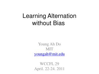 Learning Alternation  without Bias