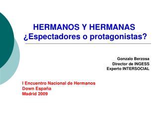 HERMANOS Y HERMANAS  ¿Espectadores o protagonistas?