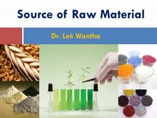 Source of Raw Material